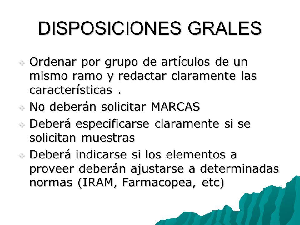 DISPOSICIONES GRALES Ordenar por grupo de artículos de un mismo ramo y redactar claramente las características. Ordenar por grupo de artículos de un m