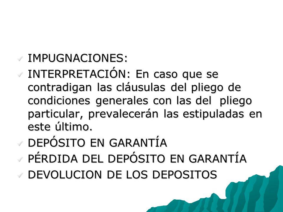 IMPUGNACIONES: IMPUGNACIONES: INTERPRETACIÓN: En caso que se contradigan las cláusulas del pliego de condiciones generales con las del pliego particular, prevalecerán las estipuladas en este último.