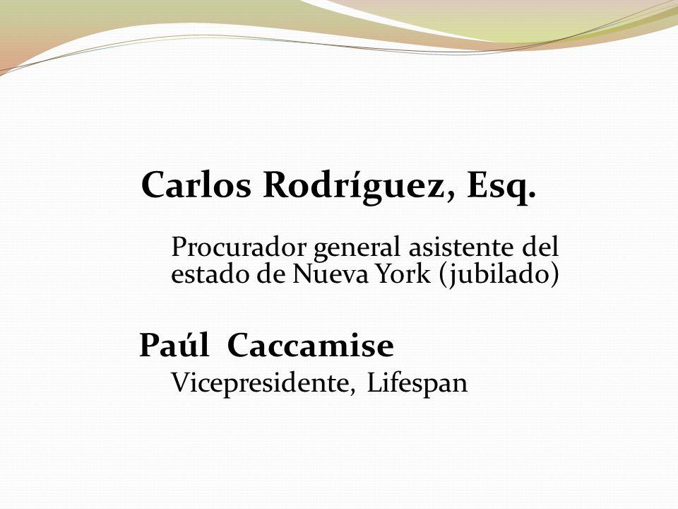 Carlos Rodríguez, Esq. Procurador general asistente del estado de Nueva York (jubilado) Paúl Caccamise Vicepresidente, Lifespan