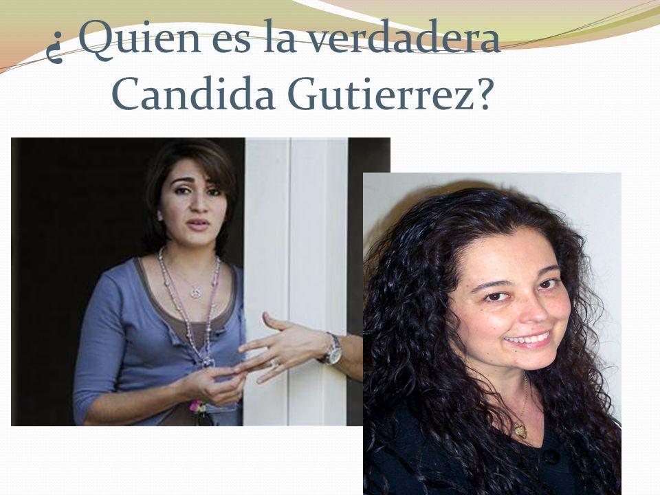 ¿ Quien es la verdadera Candida Gutierrez?