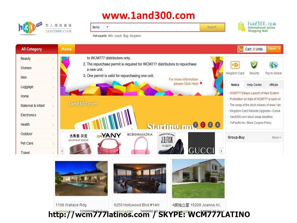 www.1and300.com http://wcm777latinos.com / SKYPE: WCM777LATINO