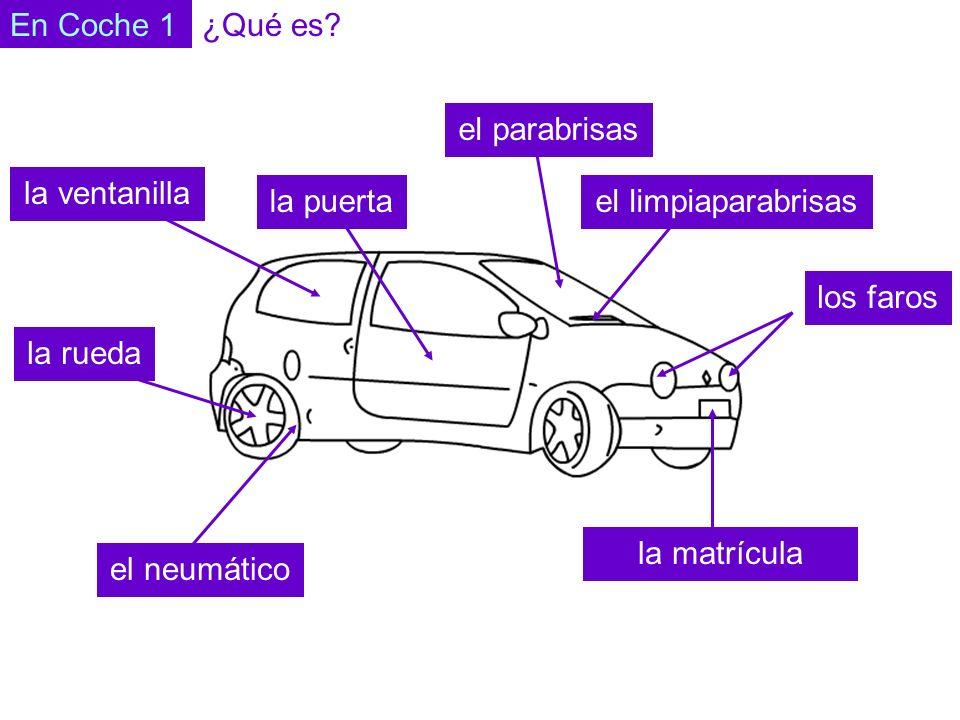 En Coche 1 el neumático la ruedalos faros la matrícula el parabrisas el limpiaparabrisas la puerta la ventanilla 1 2 3 4 5 6 7 8