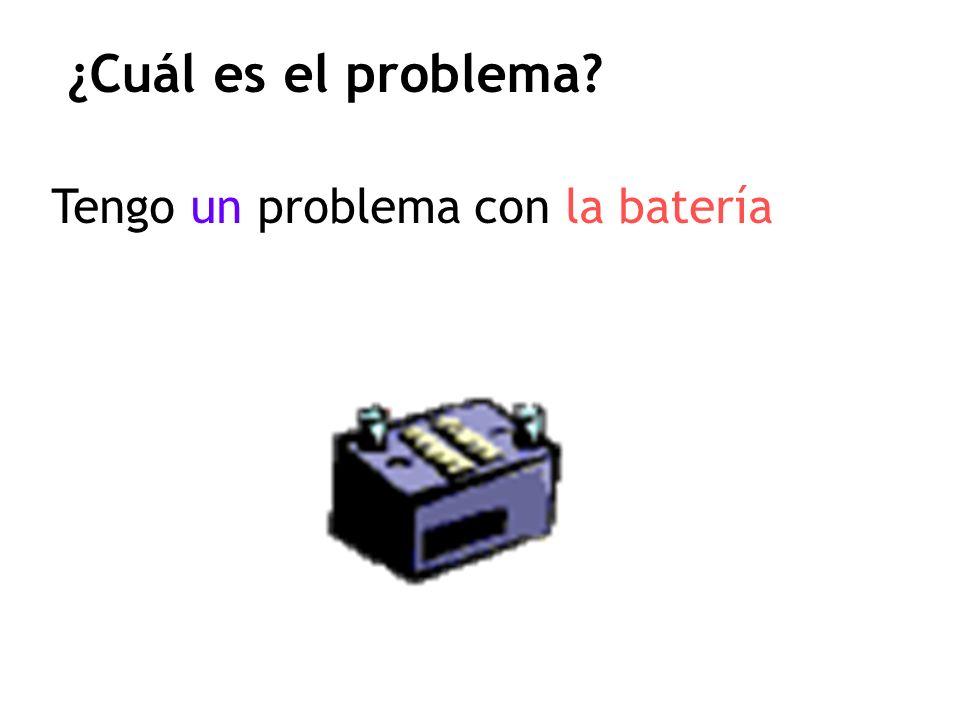 ¿Cuál es el problema? Tengo un problema con la batería