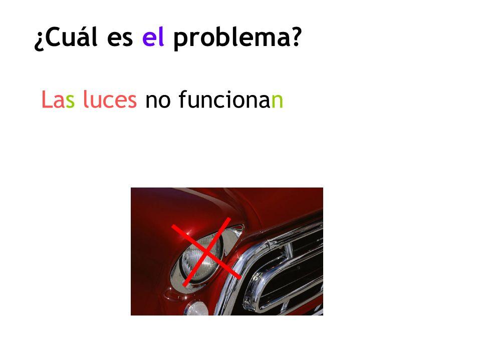 ¿Cuál es el problema? Las luces no funcionan