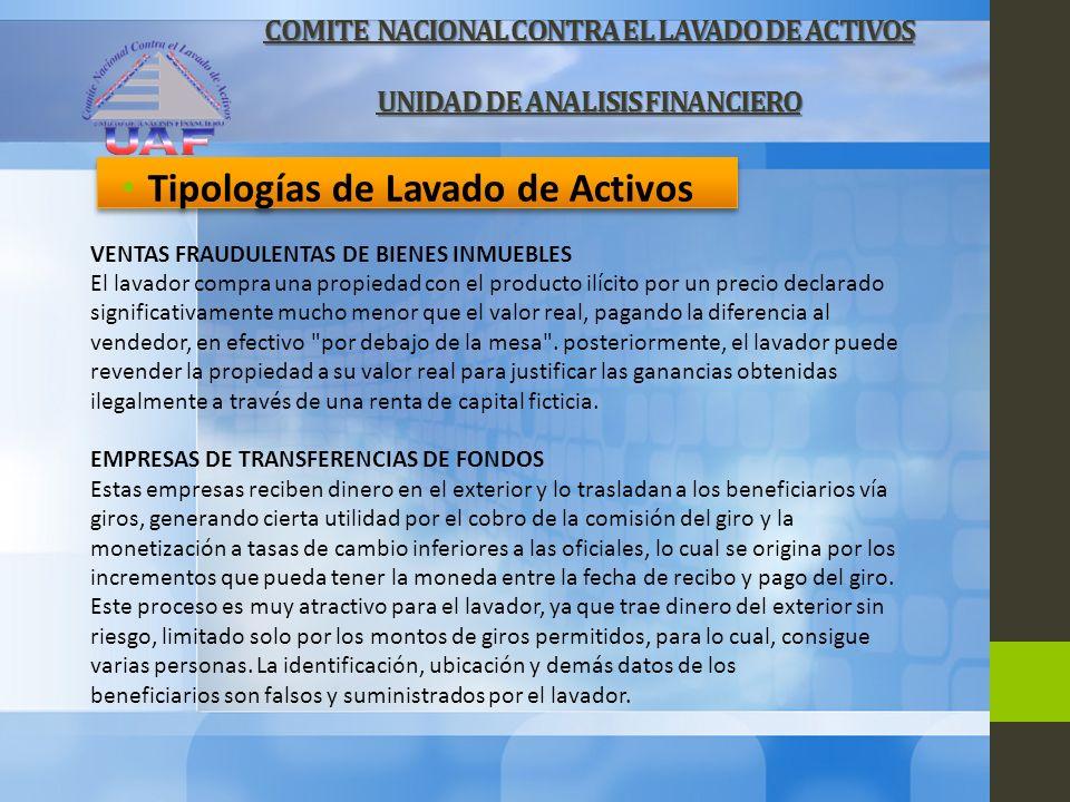 COMITE NACIONAL CONTRA EL LAVADO DE ACTIVOS UNIDAD DE ANALISIS FINANCIERO Tipologías de Lavado de Activos VENTAS FRAUDULENTAS DE BIENES INMUEBLES El l