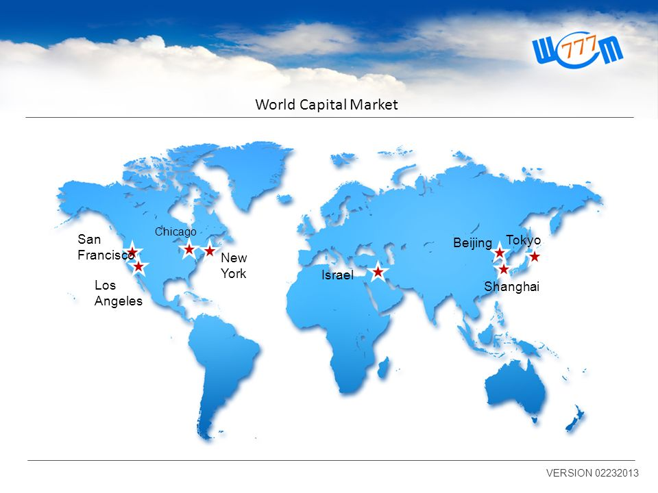 World Capital Market New York Israel Tokyo Beijing Shanghai San Francisco Los Angeles VERSION 02232013 Chicago