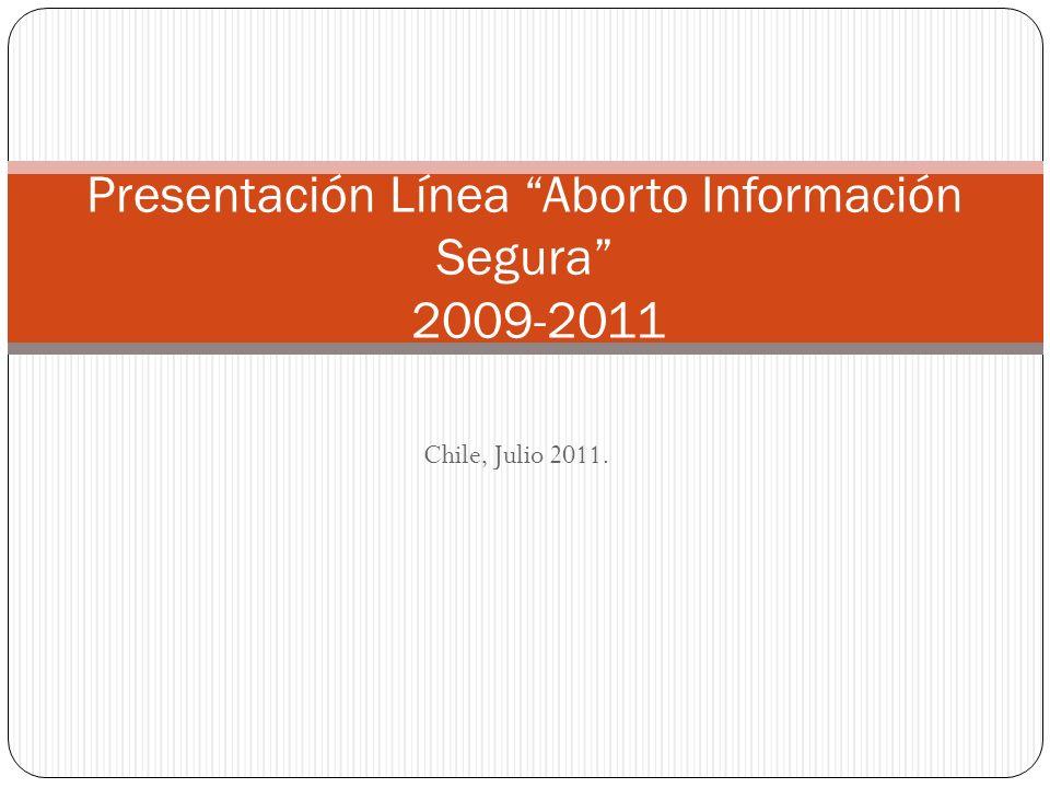 Chile, Julio 2011. Presentación Línea Aborto Información Segura 2009-2011