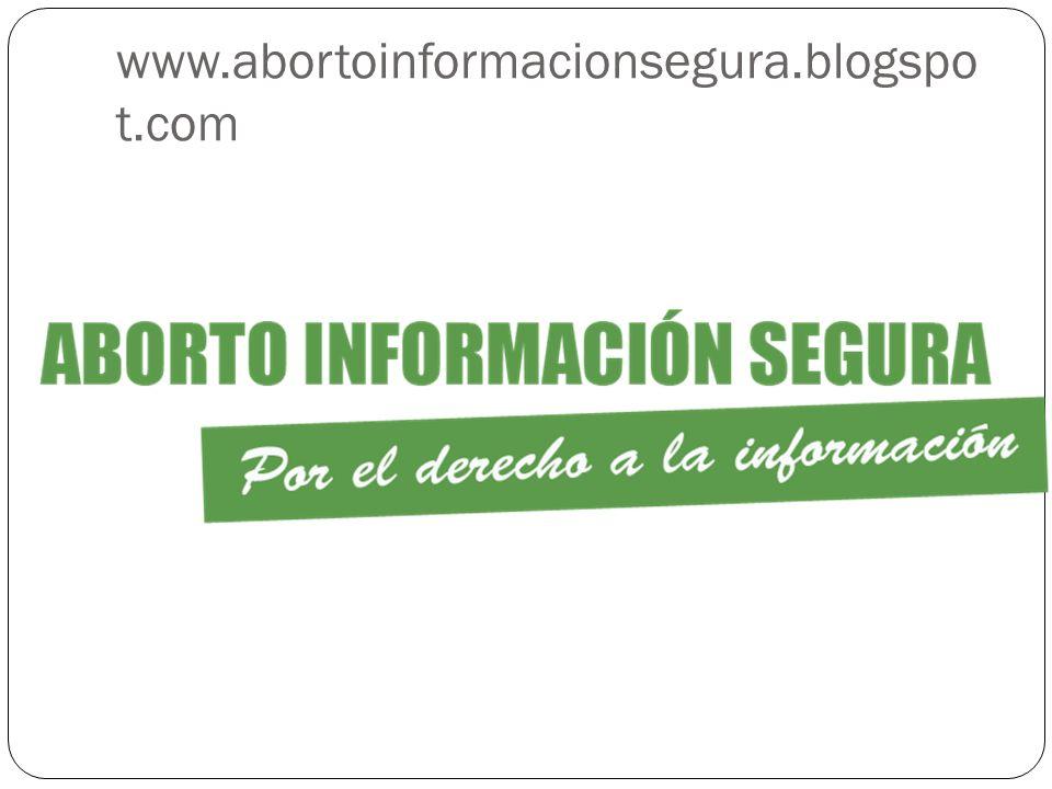 www.abortoinformacionsegura.blogspo t.com