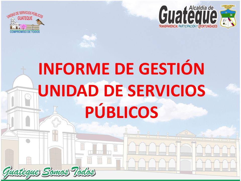 INFORME DE GESTIÓN UNIDAD DE SERVICIOS PÚBLICOS