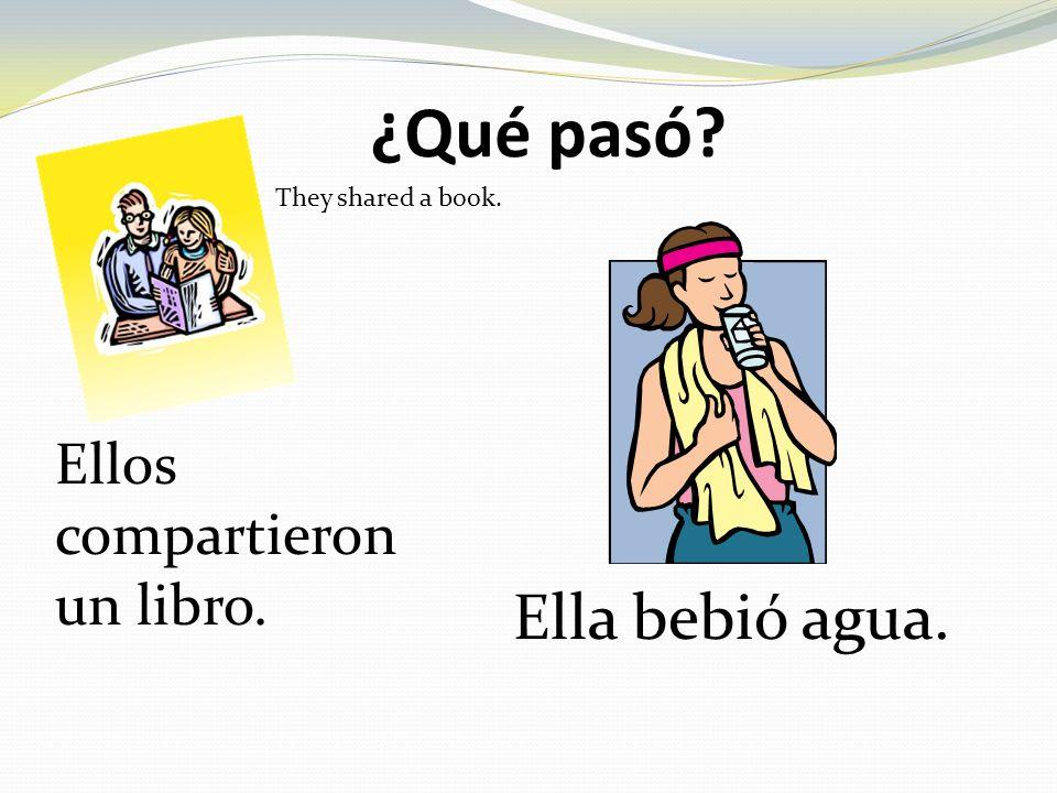 ¿Qué pasó? Ellos compartieron un libro. Ella bebió agua. They shared a book.