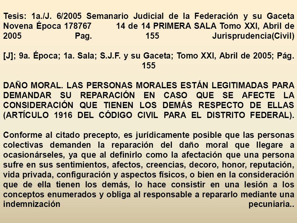 Tesis: 1a./J. 6/2005 Semanario Judicial de la Federación y su Gaceta Novena Época 178767 14 de 14 PRIMERA SALA Tomo XXI, Abril de 2005 Pag. 155 Jurisp