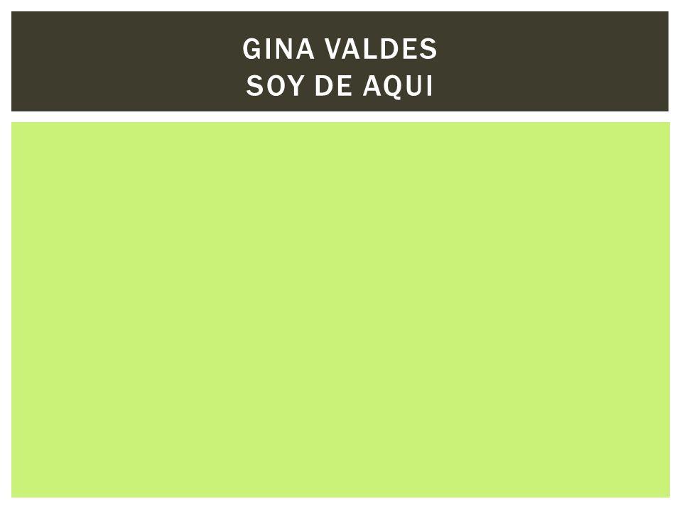 GINA VALDES SOY DE AQUI