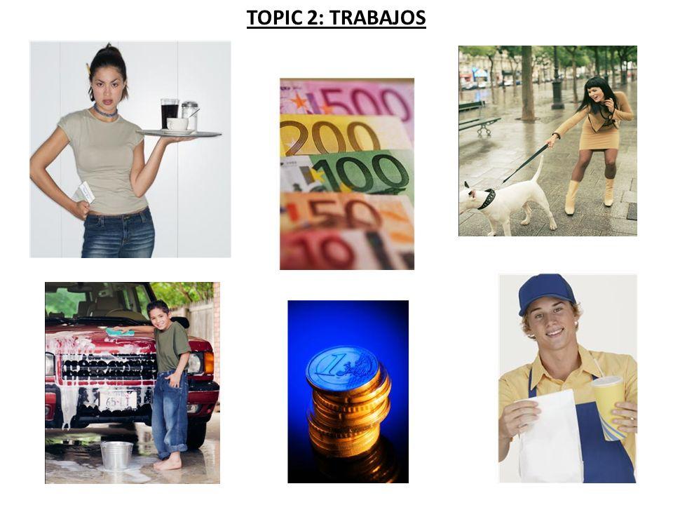 TOPIC 2: TRABAJOS