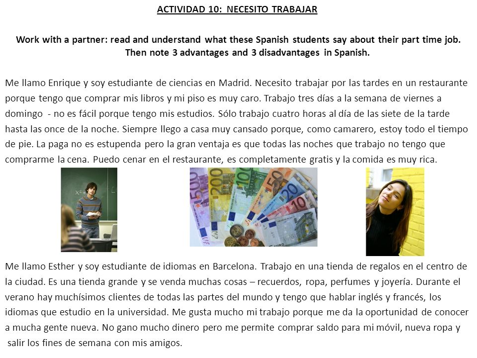 ACTIVIDAD 10: NECESITO TRABAJAR Work with a partner: read and understand what these Spanish students say about their part time job. Then note 3 advant