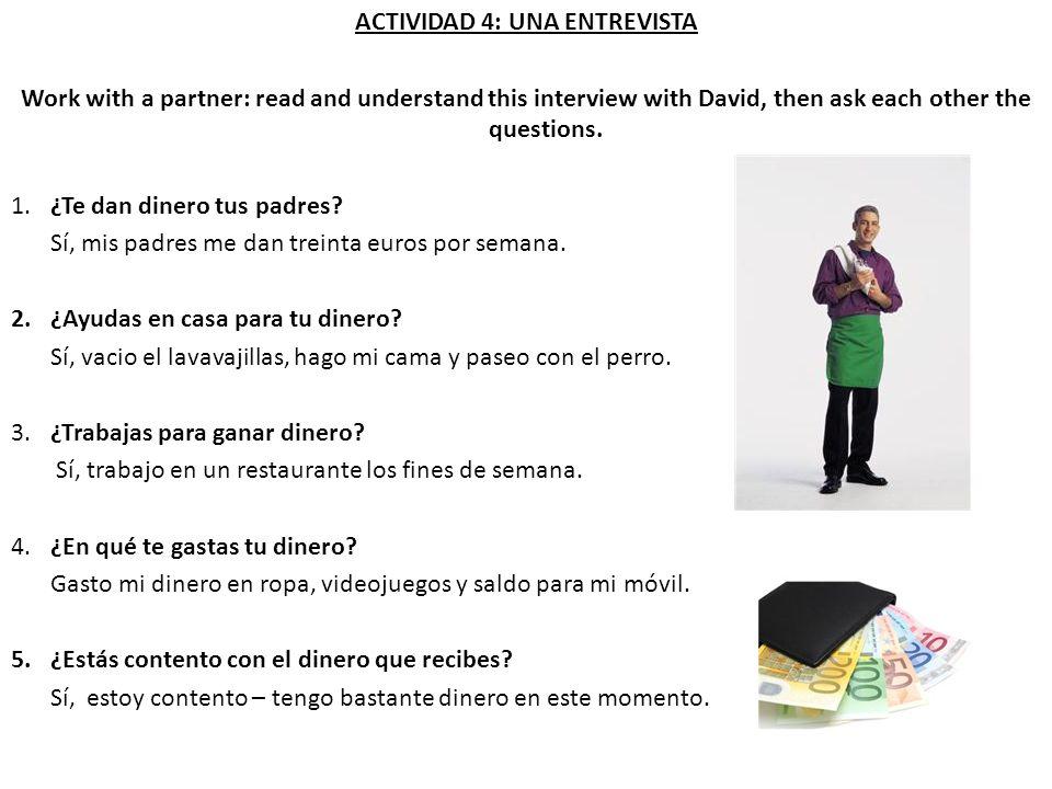 ACTIVIDAD 5: EL DINERO EN MI VIDA Work with a partner: read and note 5 things each person says about money.