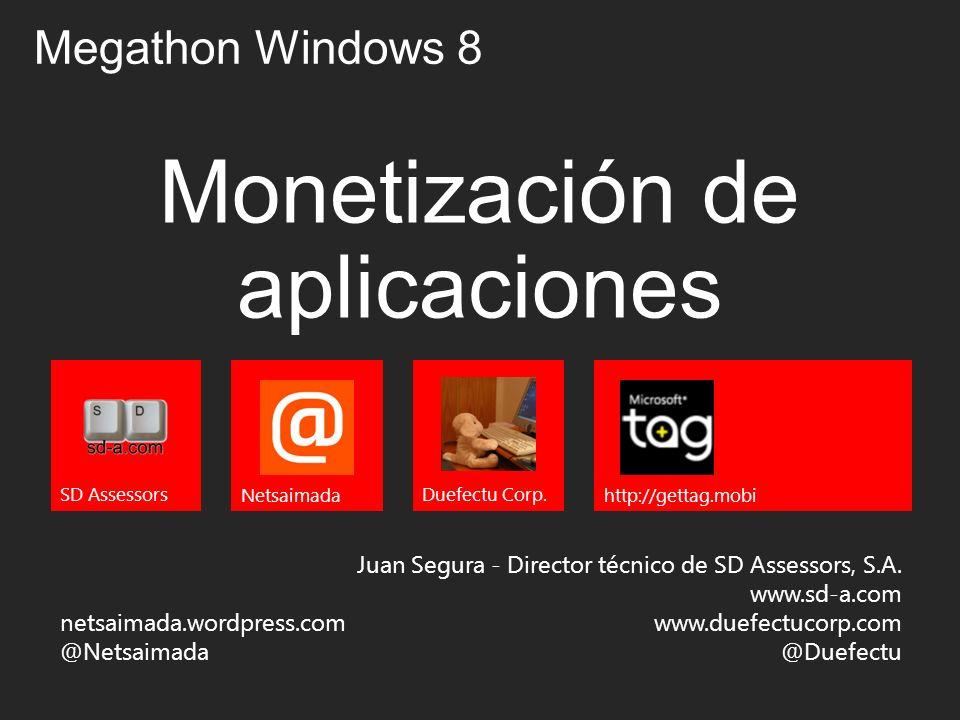 Monetización de aplicaciones Juan Segura - Director técnico de SD Assessors, S.A. www.sd-a.com www.duefectucorp.com @Duefectu SD Assessors Megathon Wi
