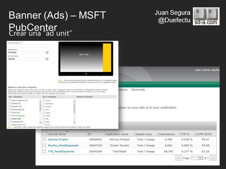 User Name Juan Segura @Duefectu Banner (Ads) – MSFT PubCenter Crear una ad unit
