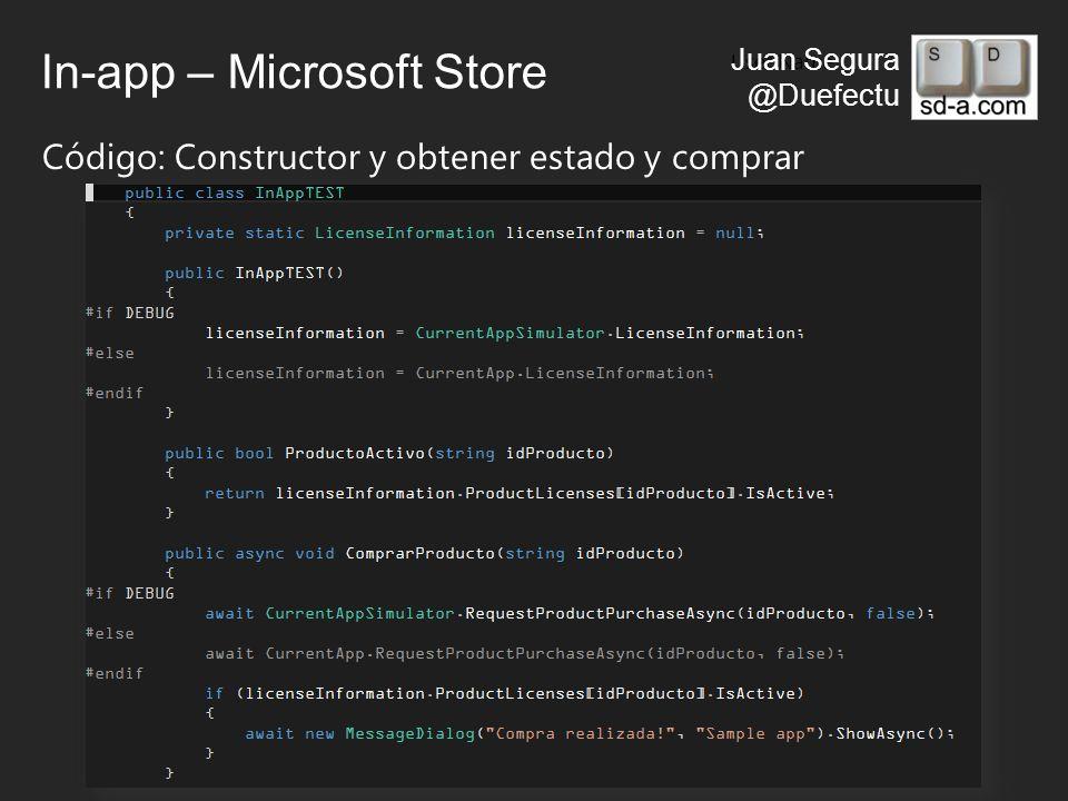 User Name Juan Segura @Duefectu In-app – Microsoft Store Código: Constructor y obtener estado y comprar