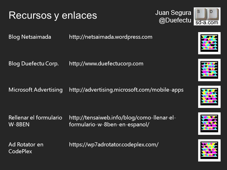 User Name Juan Segura @Duefectu Recursos y enlaces Blog Netsaimadahttp://netsaimada.wordpress.com Blog Duefectu Corp.http://www.duefectucorp.com Microsoft Advertisinghttp://advertising.microsoft.com/mobile-apps Rellenar el formulario W-8BEN http://tensaiweb.info/blog/como-llenar-el- formulario-w-8ben-en-espanol/ Ad Rotator en CodePlex https://wp7adrotator.codeplex.com/