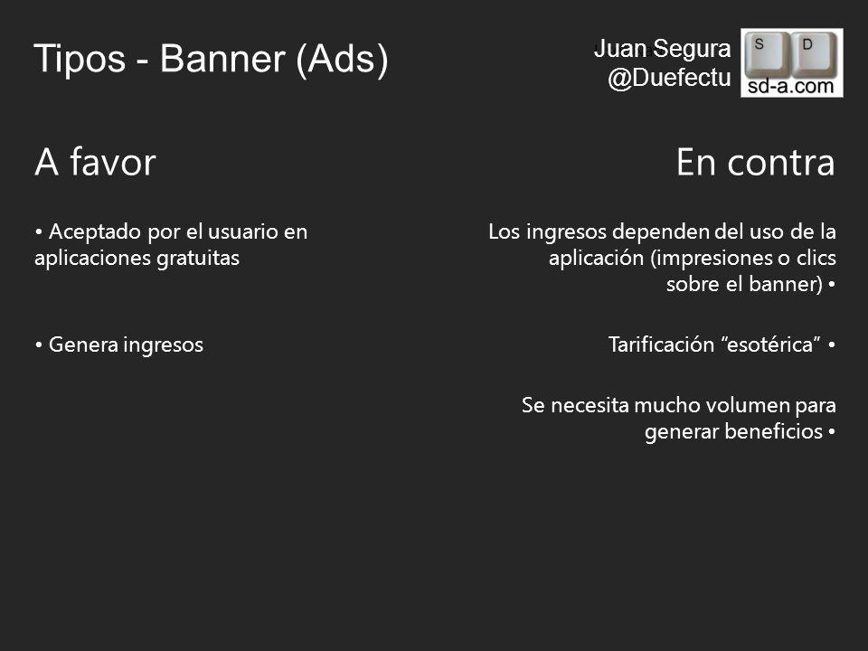 User Name Juan Segura @Duefectu Tipos - Banner (Ads) A favorEn contra Aceptado por el usuario en aplicaciones gratuitas Los ingresos dependen del uso