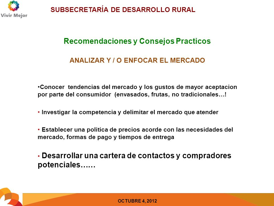 SUBSECRETARÍA DE DESARROLLO RURAL OCTUBRE 4, 2012 Consideraciones para negociar con un Distribuidor o broker Tamaño de su fuerza de venta.