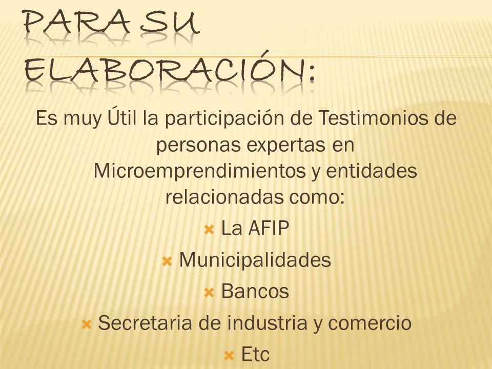 Es muy Útil la participación de Testimonios de personas expertas en Microemprendimientos y entidades relacionadas como: La AFIP Municipalidades Bancos
