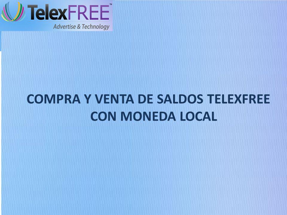 COMPRA Y VENTA DE SALDOS TELEXFREE CON MONEDA LOCAL