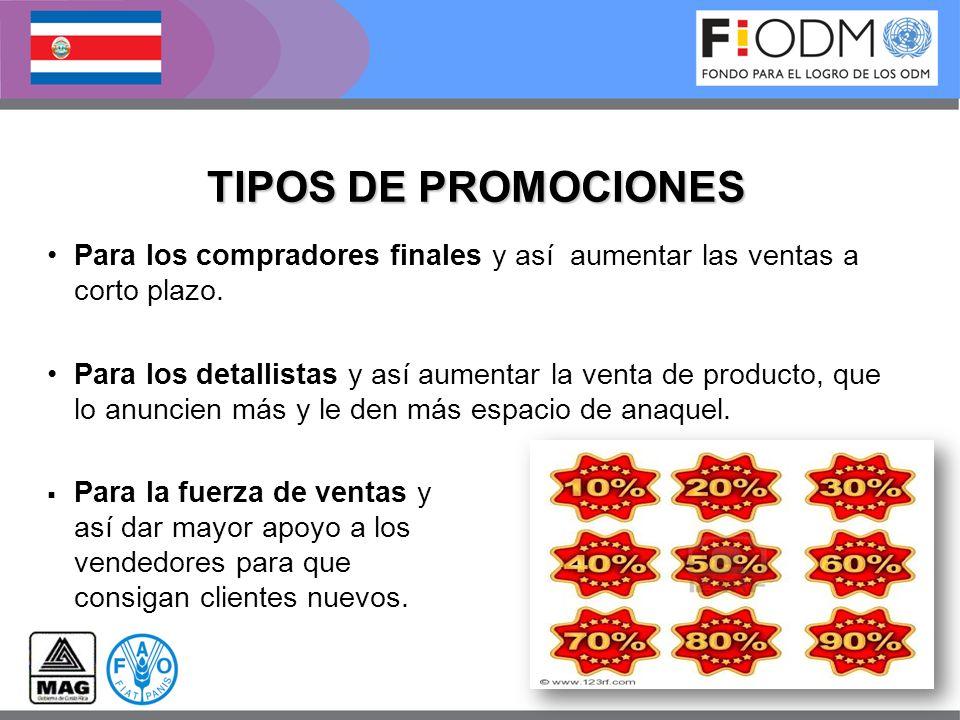 TIPOS DE PROMOCIONES Para los compradores finales y así aumentar las ventas a corto plazo. Para los detallistas y así aumentar la venta de producto, q