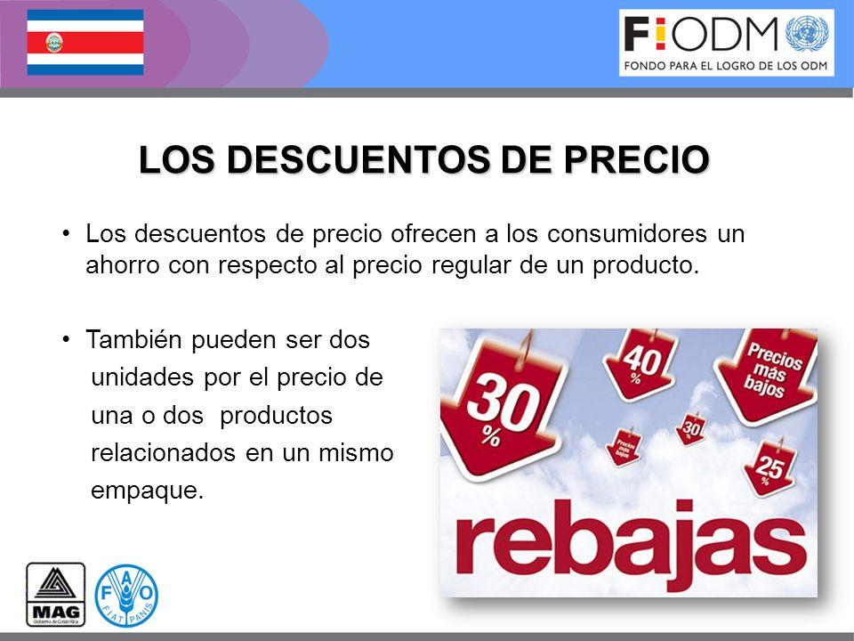 LOS DESCUENTOS DE PRECIO Los descuentos de precio ofrecen a los consumidores un ahorro con respecto al precio regular de un producto. También pueden s