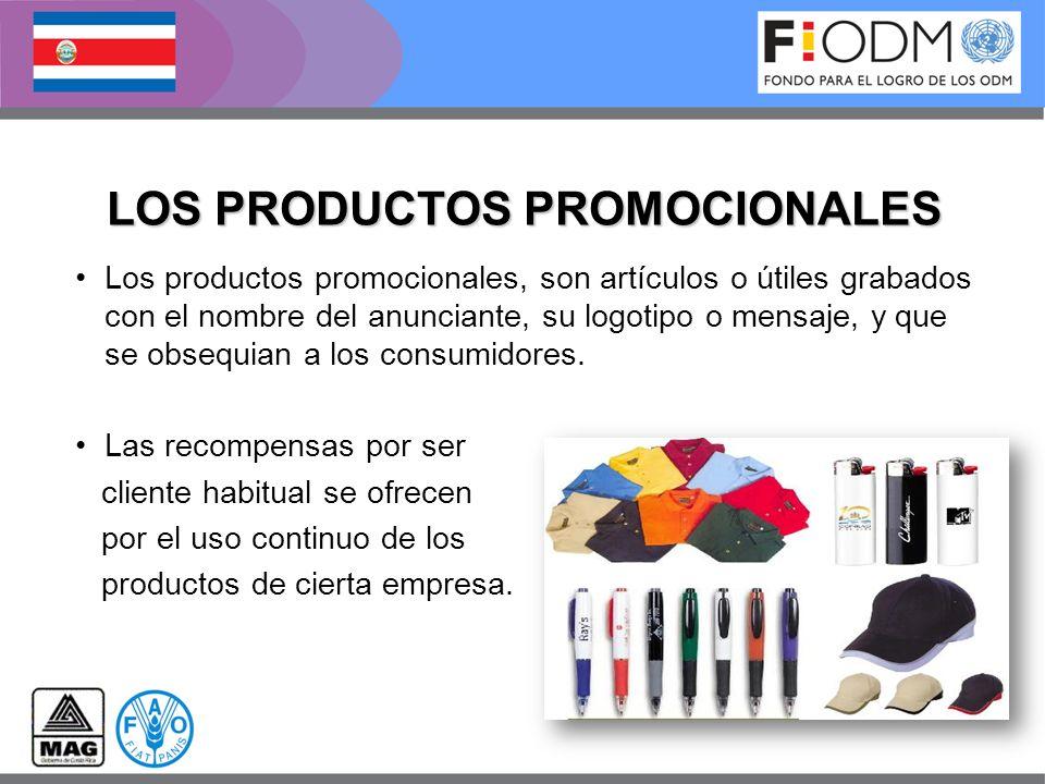 LOS PRODUCTOS PROMOCIONALES Los productos promocionales, son artículos o útiles grabados con el nombre del anunciante, su logotipo o mensaje, y que se
