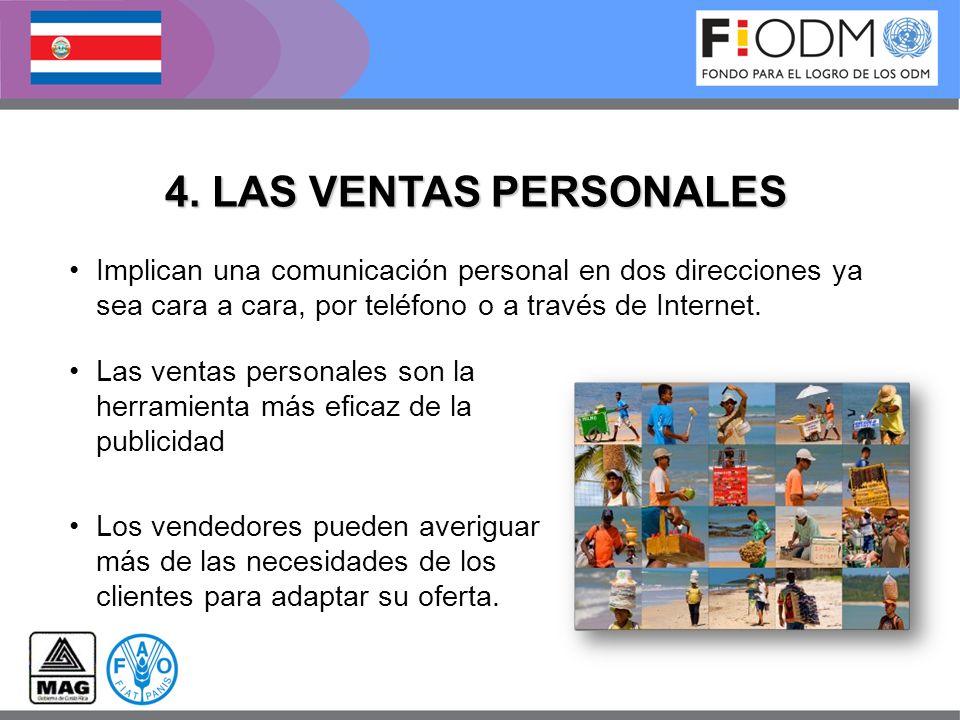4. LAS VENTAS PERSONALES Implican una comunicación personal en dos direcciones ya sea cara a cara, por teléfono o a través de Internet. Las ventas per