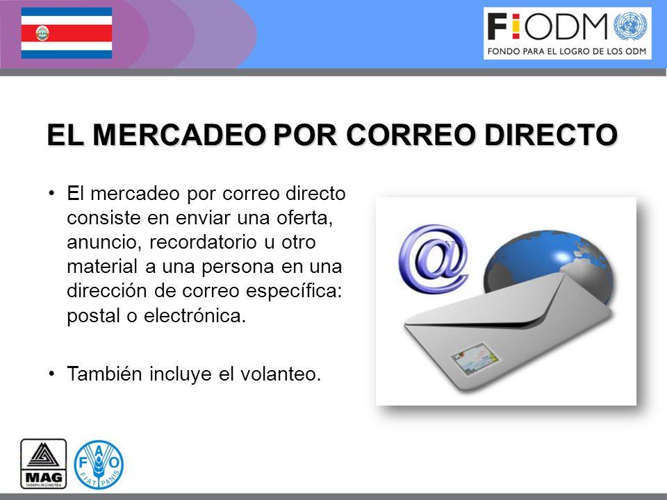 EL MERCADEO POR CORREO DIRECTO El mercadeo por correo directo consiste en enviar una oferta, anuncio, recordatorio u otro material a una persona en un