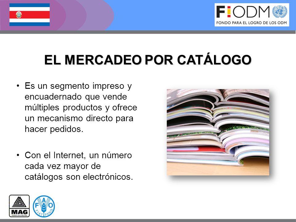 EL MERCADEO POR CATÁLOGO Es un segmento impreso y encuadernado que vende múltiples productos y ofrece un mecanismo directo para hacer pedidos. Con el