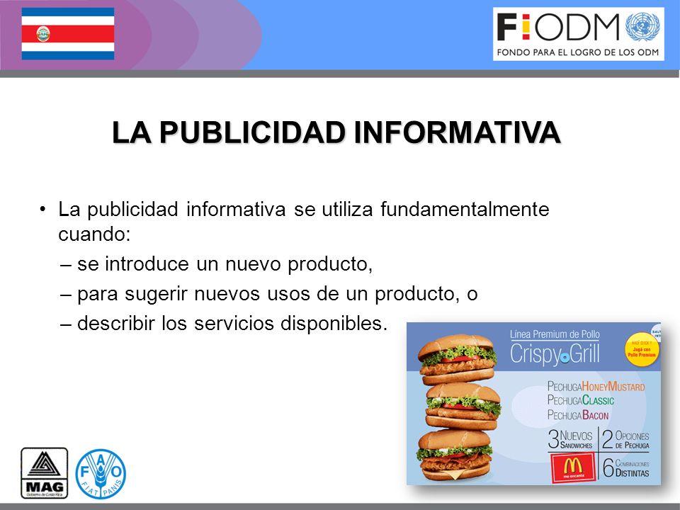 LA PUBLICIDAD INFORMATIVA La publicidad informativa se utiliza fundamentalmente cuando: –se introduce un nuevo producto, –para sugerir nuevos usos de