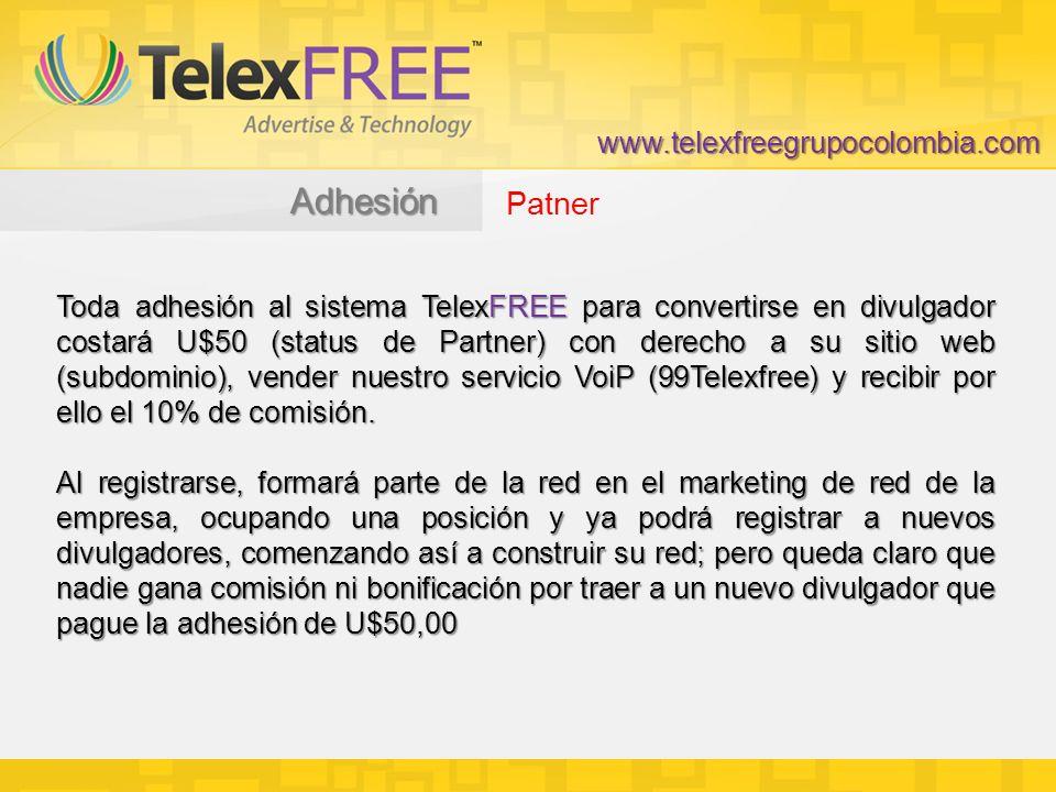 Toda adhesión al sistema TelexFREE para convertirse en divulgador costará U$50 (status de Partner) con derecho a su sitio web (subdominio), vender nuestro servicio VoiP (99Telexfree) y recibir por ello el 10% de comisión.