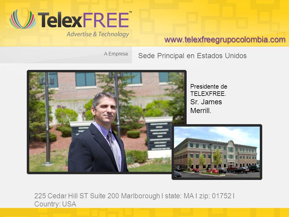 A Empresa Sede Principal en Estados Unidos Presidente de TELEXFREE.