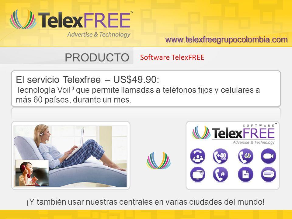 PRODUCTO Software TelexFREE El servicio Telexfree – US$49.90: Tecnología VoiP que permite llamadas a teléfonos fijos y celulares a más 60 países, durante un mes.