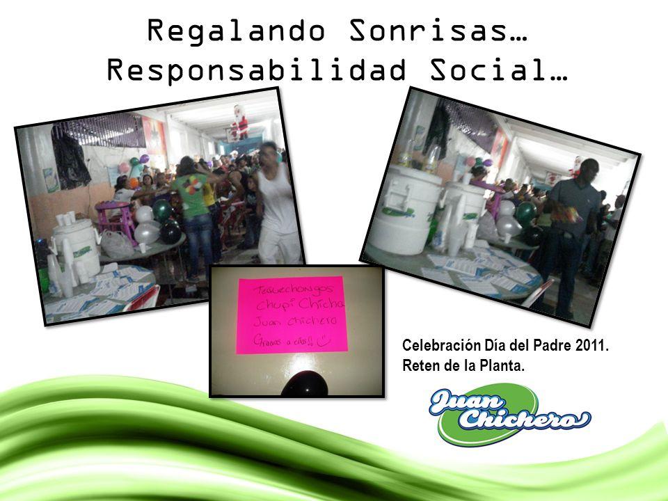 Regalando Sonrisas… Responsabilidad Social… Celebración Día del Padre 2011. Reten de la Planta.