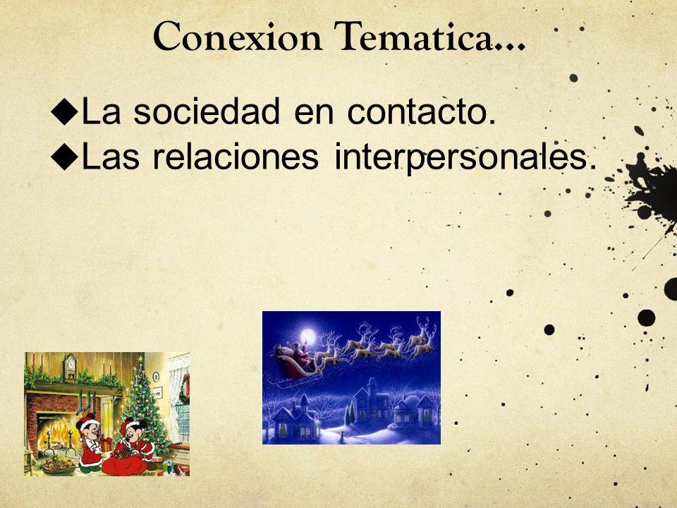 Conexion Tematica… La sociedad en contacto. Las relaciones interpersonales.