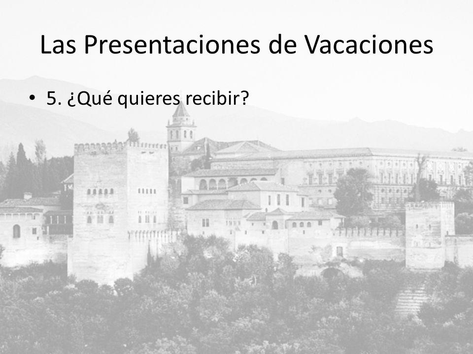 Las Presentaciones de Vacaciones 5. ¿Qué quieres recibir