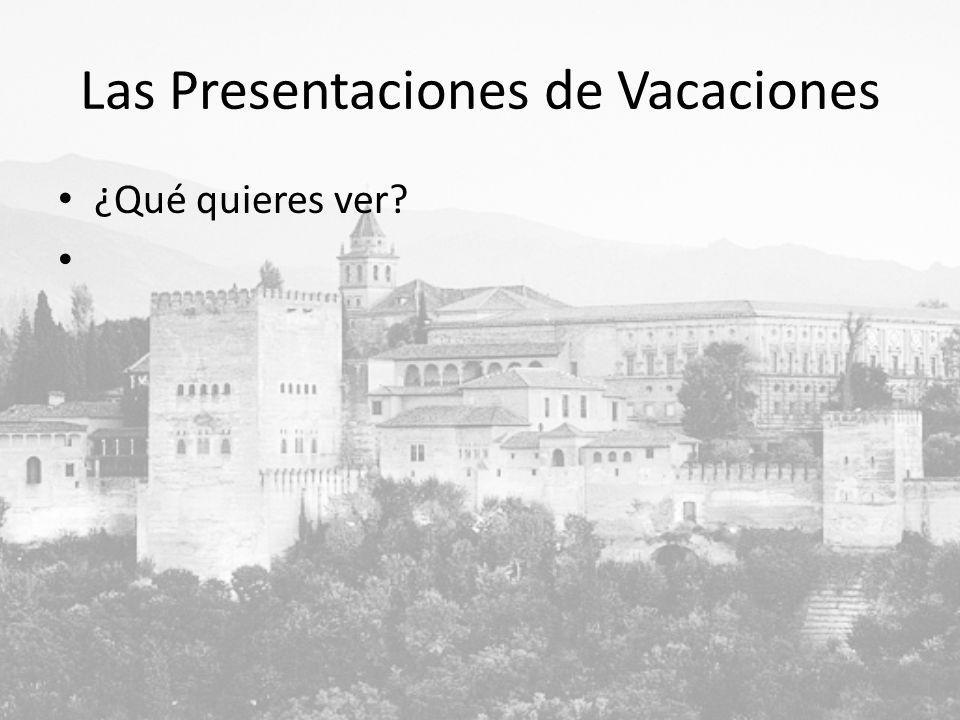 Las Presentaciones de Vacaciones ¿Qué quieres ver