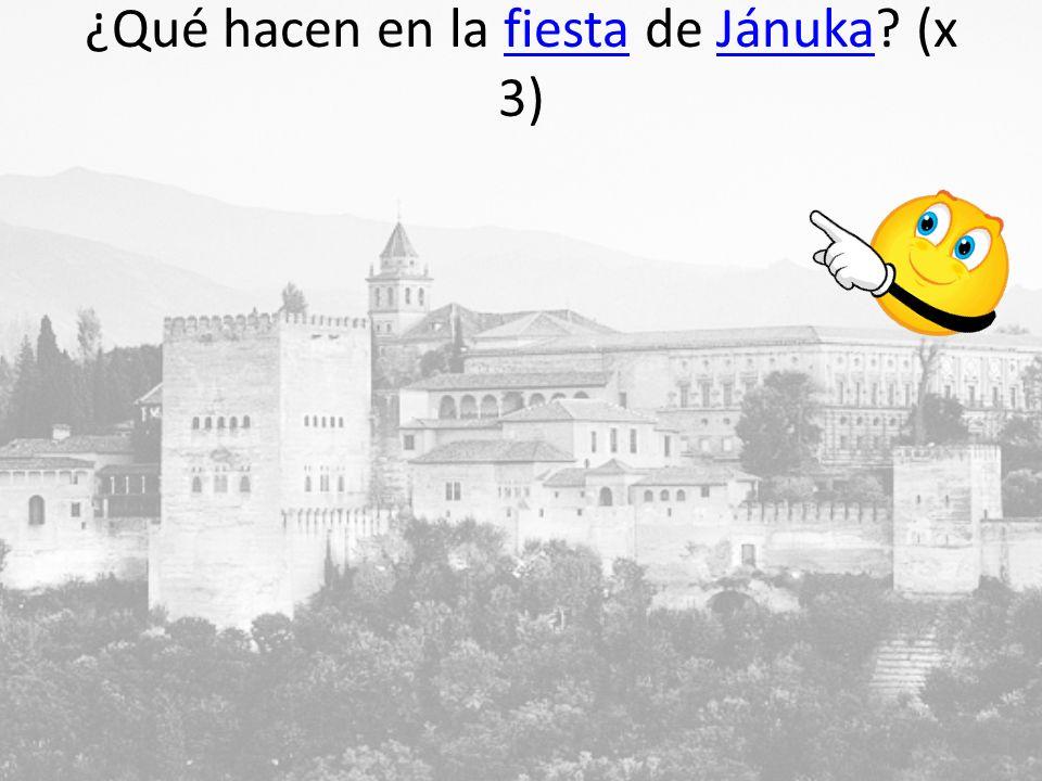 ¿Qué hacen en la fiesta de Jánuka? (x 3)fiestaJánuka