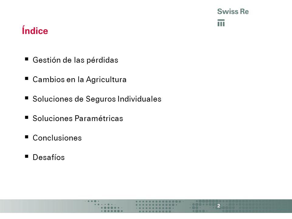 Gestión de las pérdidas Cambios en la Agricultura Soluciones de Seguros Individuales Soluciones Paramétricas Conclusiones Desafíos Índice 2