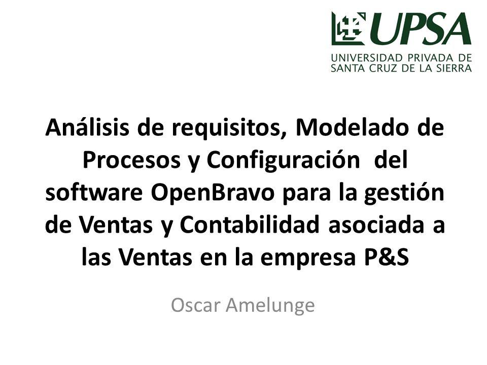 Análisis de requisitos, Modelado de Procesos y Configuración del software OpenBravo para la gestión de Ventas y Contabilidad asociada a las Ventas en
