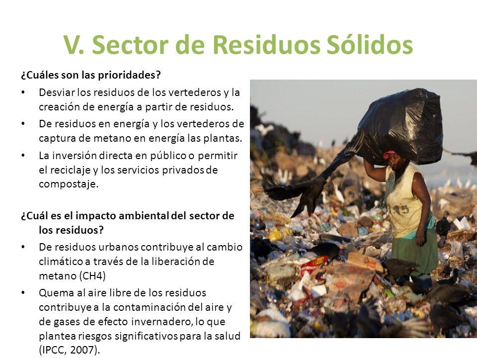 V. Sector de Residuos Sólidos ¿Cuáles son las prioridades? Desviar los residuos de los vertederos y la creación de energía a partir de residuos. De re