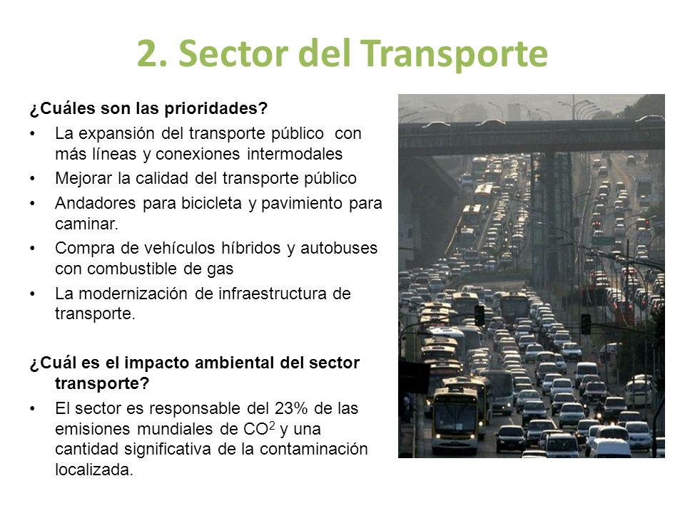 2. Sector del Transporte ¿Cuáles son las prioridades? La expansión del transporte público con más líneas y conexiones intermodales Mejorar la calidad