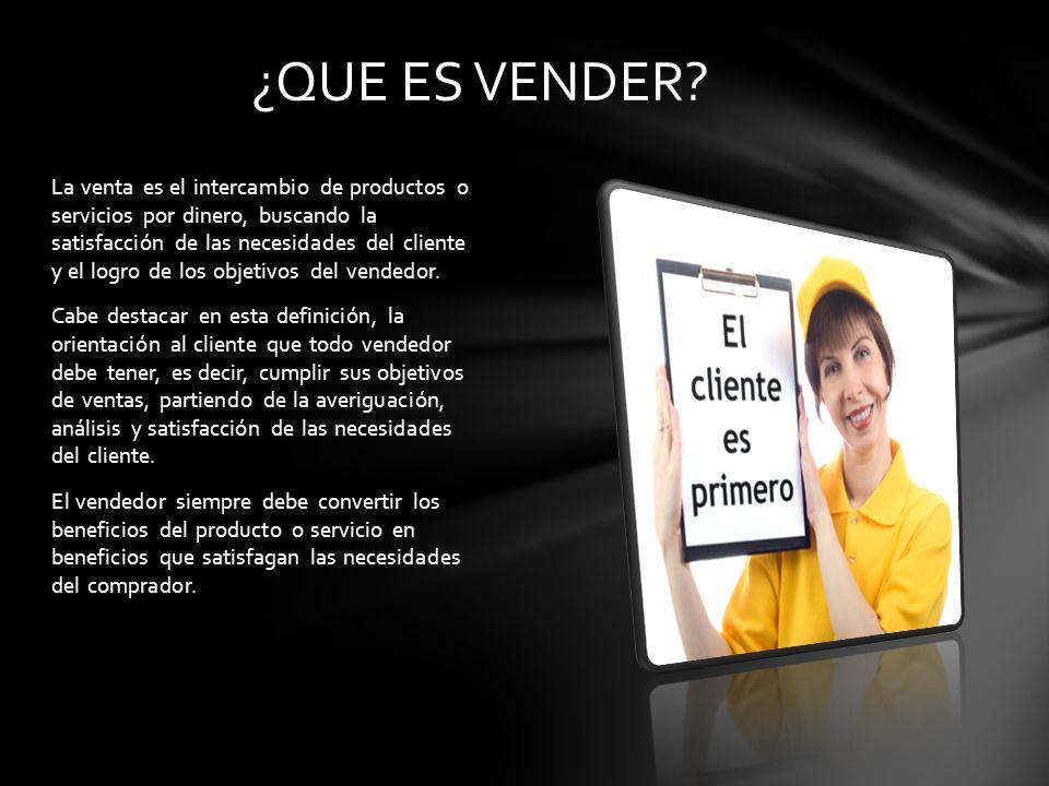 La venta es el intercambio de productos o servicios por dinero, buscando la satisfacción de las necesidades del cliente y el logro de los objetivos del vendedor.
