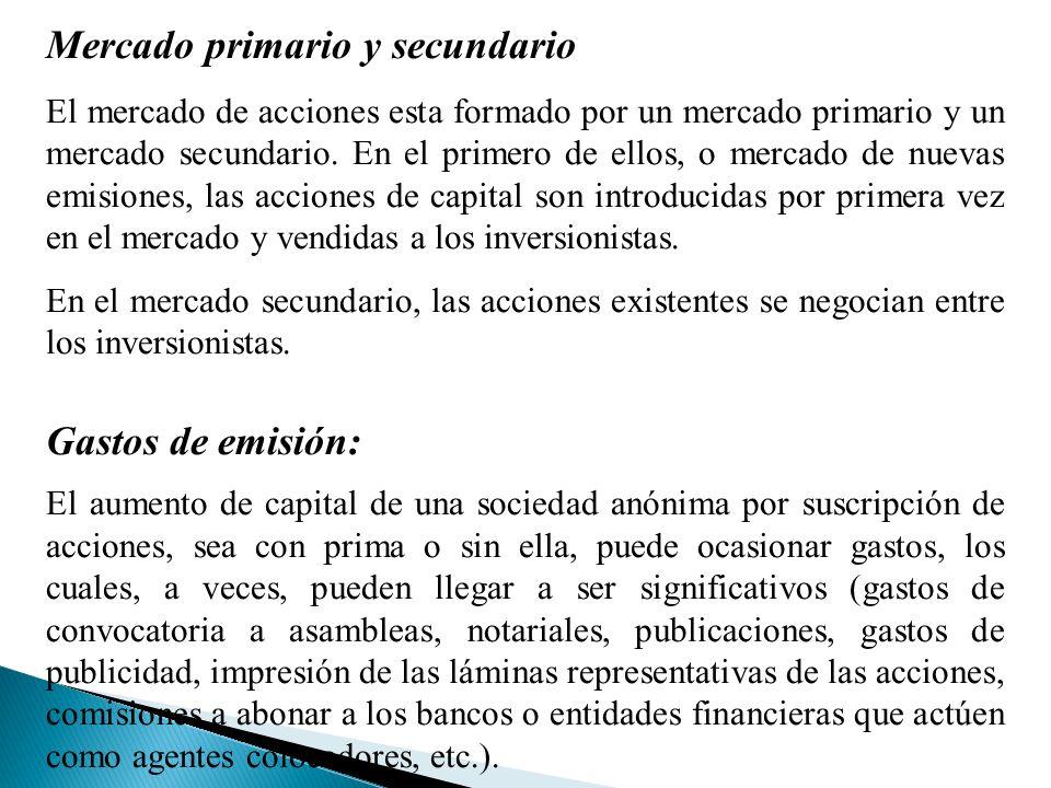 Mercado primario y secundario El mercado de acciones esta formado por un mercado primario y un mercado secundario.