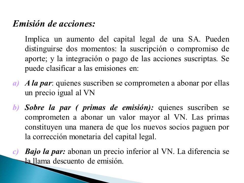 Emisión de acciones: Implica un aumento del capital legal de una SA.
