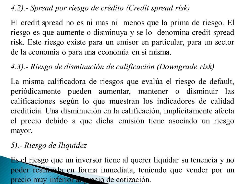 4.2).- Spread por riesgo de crédito (Credit spread risk) El credit spread no es ni mas ni menos que la prima de riesgo.